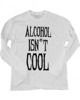 Alcohol Isn't Cool Long Sleeve