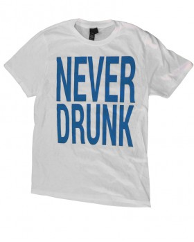 Never Drunk White Tee (Classic)